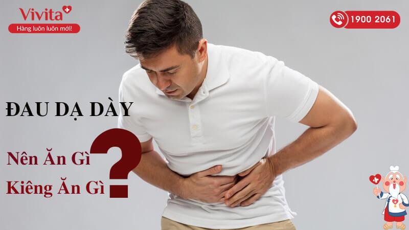 đau dạ dày nên ăn gì và kiêng ăn gì