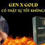 gen x gold có tốt không