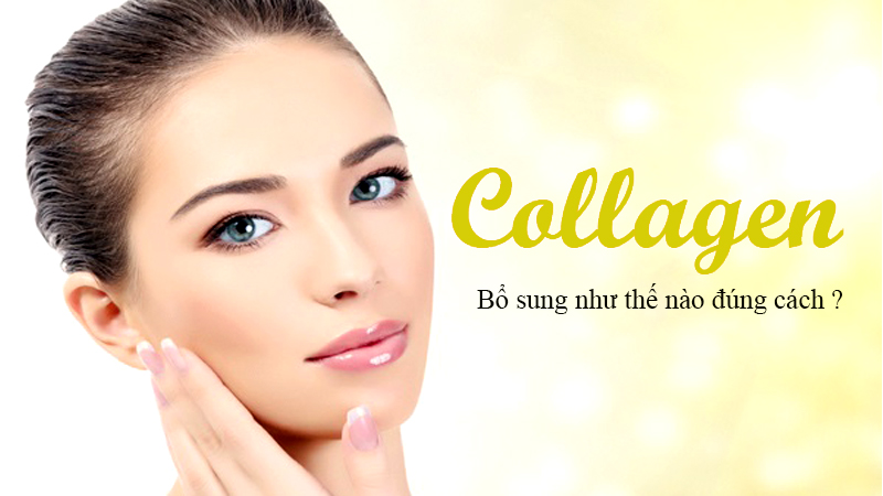bo sung collagen nhu the nao thi dung cach