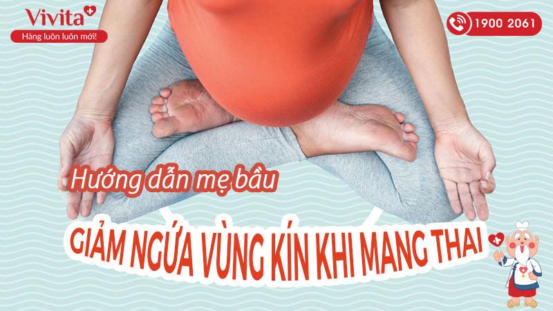 huong-dan-me-bau-cach-giam-ngua-vung-kin-khi-mang-thai