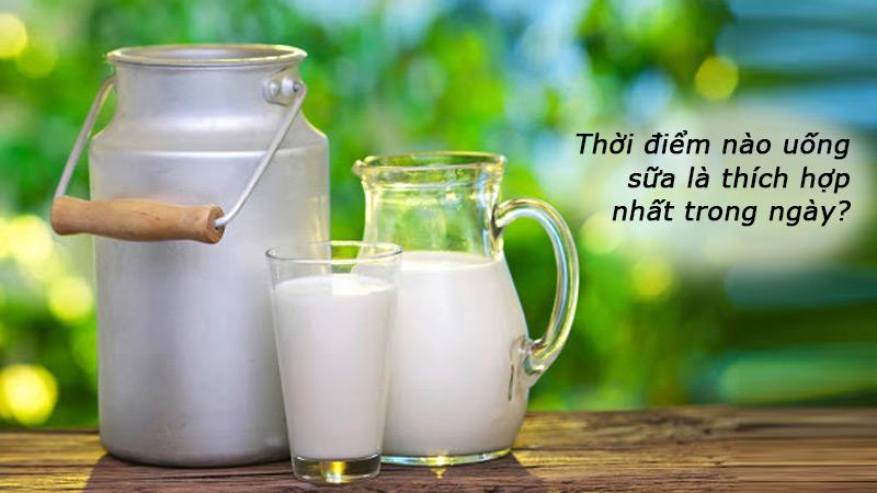 thoi-diem-thich-hop-nhat-trong-ngay-de-uong-sua