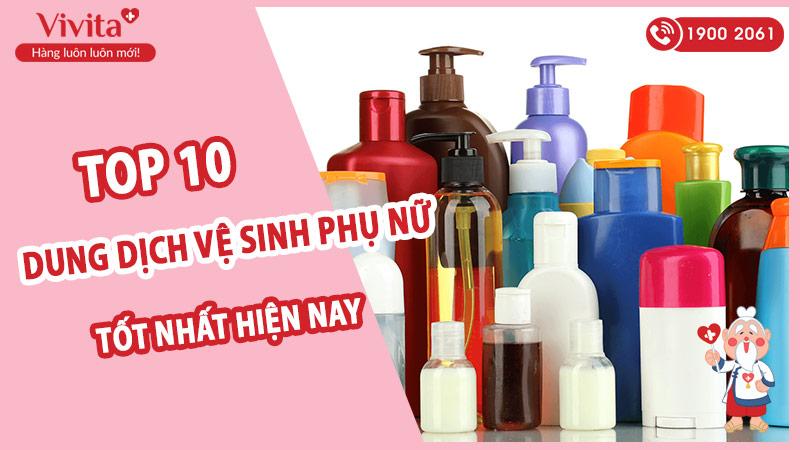 top-10-dung-dich-ve-sinh-phu-nu-tot-nhat-bac-si-khuyen-dung