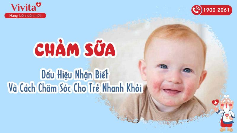 Chàm sữa dấu hiệu nhận biết sớm và cách chăm sóc cho trẻ nhanh khỏi