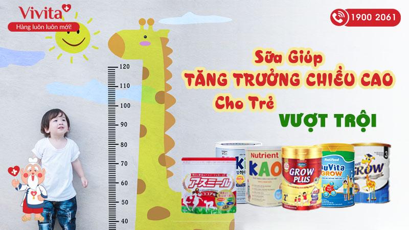 top 7 Sữa giúp tăng trưởng chiều cao vượt trội cho trẻ
