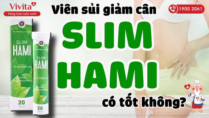 viên sủi giảm cân slim hami có tốt không