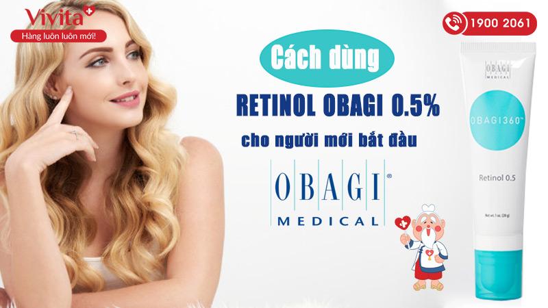 retinol obagi 0.5 cach dung cho nguoi moi bat dau