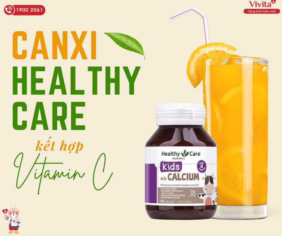 Kết hợp với vitamin C để phát huy các công dụng của Canxi Healthy Care.