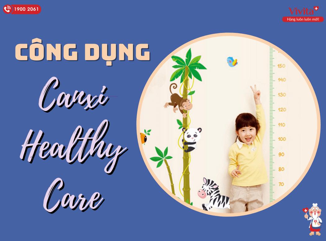 Bổ sung Canxi Healthy Care giúp xương phát triển.
