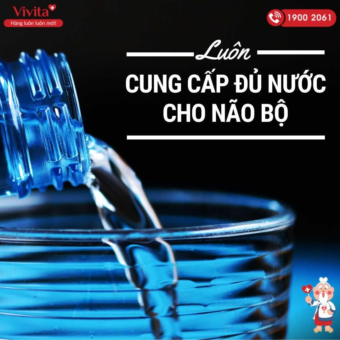 Luôn uống đủ nước mỗi ngày vì sức khỏe não bộ và cả sức khỏe tổng thể.