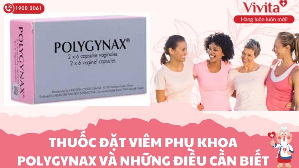 Thuốc Đặt Viêm Phụ Khoa Polygynax Và Những Điều Cần Biết