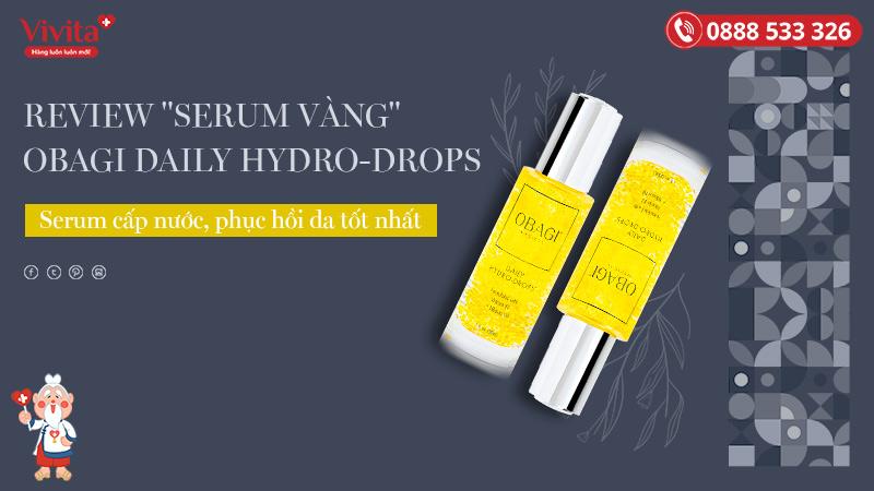 """Review """"Serum Vàng"""" Obagi Daily Hydro-Drops"""